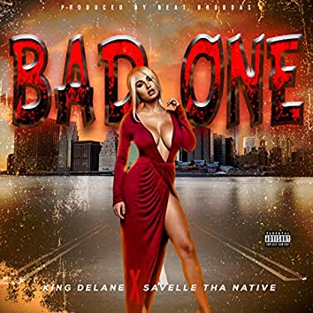 Bad One (feat. Savelle Tha Native)