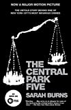 The Central Park Five: The Untold Story Behind One of New York City s Most Infamous Crimes