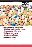 Elaboración de una Formulación de Tabletas con Metronidazol: Metronidazol 500 mg