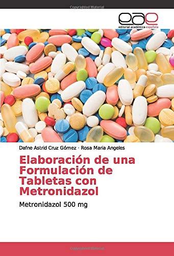 Elaboración de una Formulación de Tabletas con Metronidazol:...