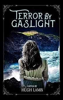 Terror by Gaslight: Memorial Edition by [Hugh Lamb, Richard Lamb]