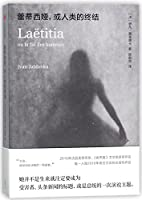 Laetitia, or the Last Mankind/ Laetitia, Ou La Fin des Hommes (Chinese Edition)