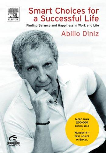 Abilio Diniz. Smart Choices For A Successful Life