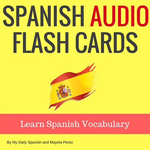 Spanish Audio Flash Cards: Learn 1000 Spanish Words - Without Memorization! Titelbild