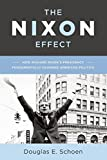 Image of The Nixon Effect: How Richard Nixon's Presidency Fundamentally Changed American Politics