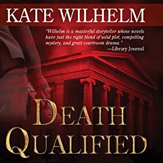 Death Qualified     A Barbara Holloway Novel              By:                                                                                                                                 Kate Wilhelm                               Narrated by:                                                                                                                                 Anna Fields                      Length: 15 hrs and 21 mins     295 ratings     Overall 4.0