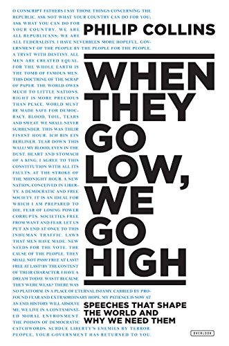 When They Go Low, We Go High: Speeches That Shape the World and Why We Need Them