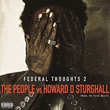 Federal Thoughts 2: The People Vs. Howard D Sturghall