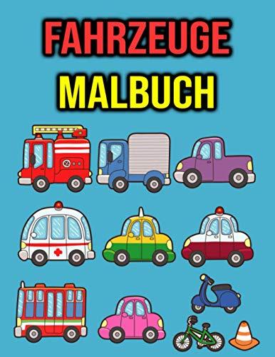 Malbuch Fahrzeuge: Für Kinder ab 3 Jahren - Autos, Traktoren, Lastwagen, Motorräder, Flugzeuge, Boote