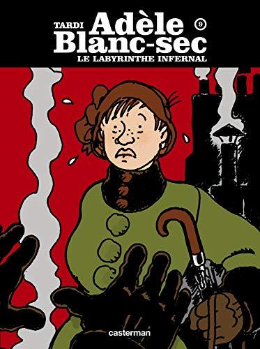 Adèle Blanc-Sec, Tome 9 : Le labyrinthe infernal