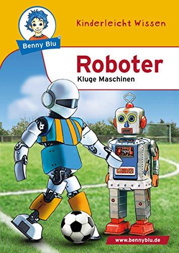 Benny Blu - Roboter: Kluge Maschinen (German Edition)