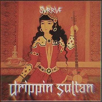 Drippin' Sultan