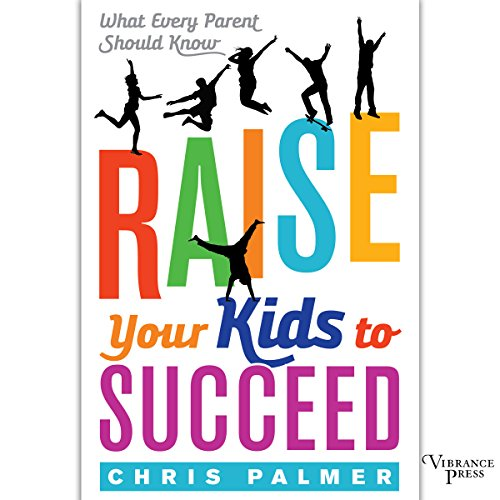 Raise Your Kids to Succeed     What Every Parent Should Know              De :                                                                                                                                 Chris Palmer                               Lu par :                                                                                                                                 Greg Tremblay                      Durée : 5 h et 8 min     Pas de notations     Global 0,0