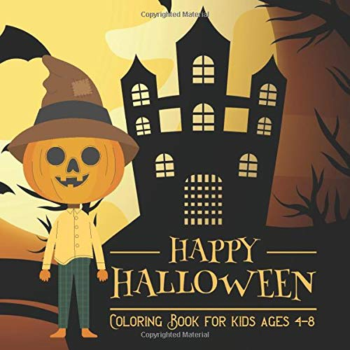 Halloween Coloring Books for kids ages 4-8: Coloring Book For Toddlers & Preschoolers, Fun, Silly &