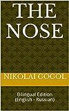 The Nose: Bilingual Edition (English - Russian) (Stories by Nikolai Gogol Book 1) (English Edition)