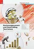 Rechnungswesen und Controlling Tourismus II HLT inkl. digitalem Zusatzpaket - Birgit Knaus-Siegel