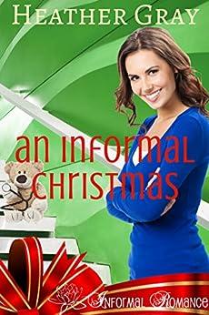 An Informal Christmas (Informal Romance Book 1) by [Heather Gray]