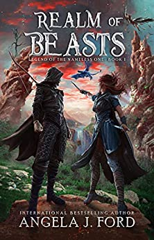 Realm of Beasts: An Epic Fantasy Adventure with Mythical Beasts (Legend of the Nameless One Book 1) by [Angela J. Ford]