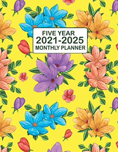 Five Year Monthly Planner 2021-2025: Five Years 60 Months Calendar Monthly Planner Schedule Organiser For To Do List Academic Schedule Agenda Logbook Yellow Planner