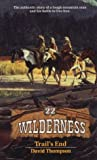 Trail's End (Wilderness # 22)