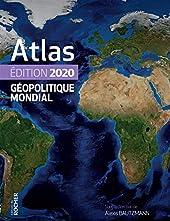 Atlas géopolitique mondial 2020 d'Alexis Bautzmann