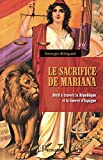 Le sacrifice de Mariana - Récit à travers la République et la Guerre d'Espagne