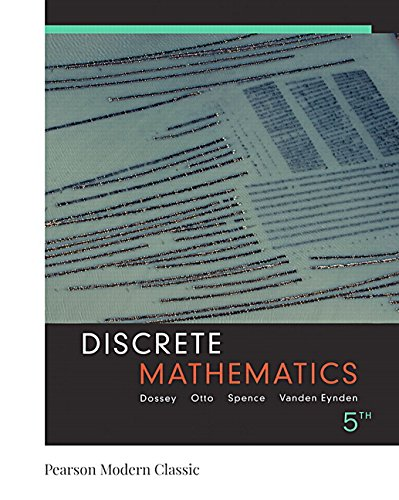 Compare Textbook Prices for Discrete Mathematics Classic Version Pearson Modern Classics for Advanced Mathematics Series 5 Edition ISBN 9780134689562 by Dossey, John,Otto, Albert,Spence, Lawrence,Vanden Eynden, Charles