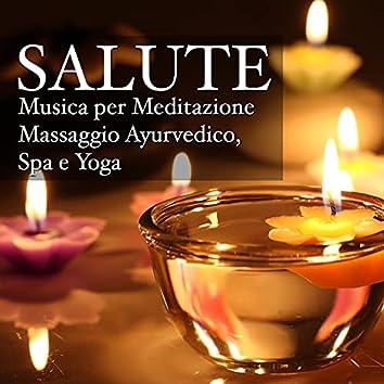 Salute - Musica per Meditazione, Massaggio Ayurvedico, Spa e Yoga