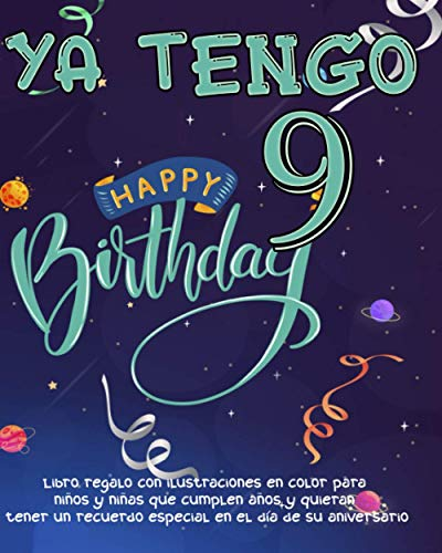 Ya tengo 9 años: Libro regalo con ilustraciones en color para niños y niñas que cumplen años y quieran tener un recuerdo especial en el día de su ... su 9 cumpleaños espacio para 25 dedicatorias