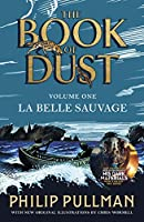 La Belle Sauvage: The Book of Dust Volume One: From the world of Philip Pullman's His Dark Materials - now a major BBC series (Book of Dust 1)
