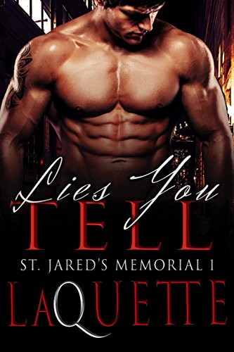 Lies You Tell (St. Jared's Memorial Book 1)