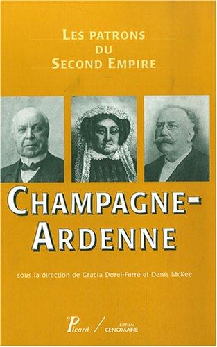 Champagne-Ardenne: Les patrons du Second Empire