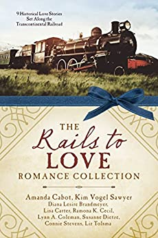 The Rails to Love Romance Collection: 9 Historical Love Stories Set Along the Transcontinental Railroad by [Diana Lesire Brandmeyer, Amanda Cabot, Lisa Carter, Ramona K. Cecil, Lynn A. Coleman, Susanne Dietze, Kim Vogel Sawyer, Connie Stevens, Liz Tolsma]