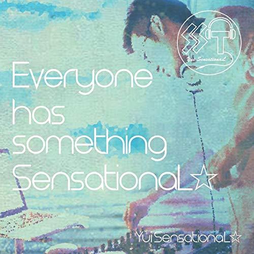 [画像:Everyone Has Something Sensational]