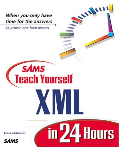 XML in 24 Hours (Sams Teach Yourself in 24 Hours)