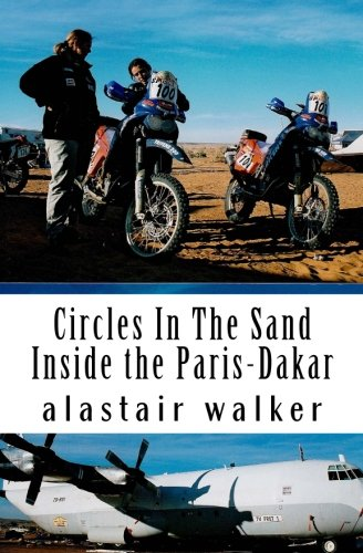 Circles In The Sand: Inside the Paris-Dakar Rally [Idioma Inglés]