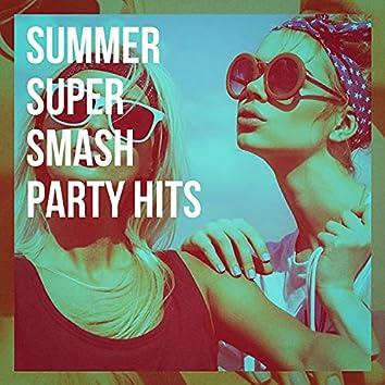 Summer Super Smash Party Hits