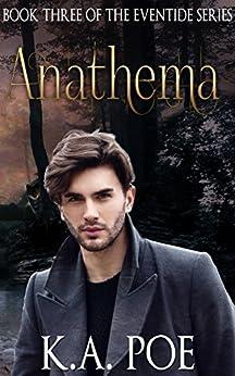 Anathema (Eventide, Book 3) - An urban fantasy series of Werewolves & Magic by [K.A. Poe]