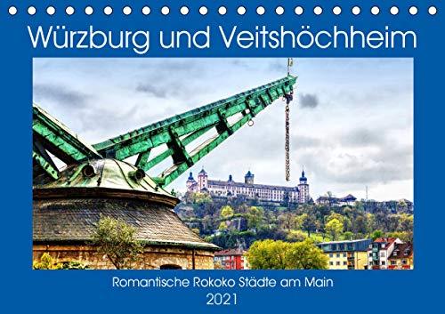 Würzburg und Veitshöchheim - romantische Rokoko Städte am Main (Tischkalender 2021 DIN A5 quer)