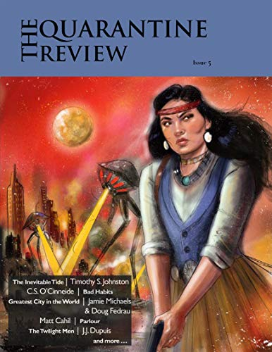 The Quarantine Review, Issue 5 by [Sheeza Sarfraz, J.J. Dupuis]
