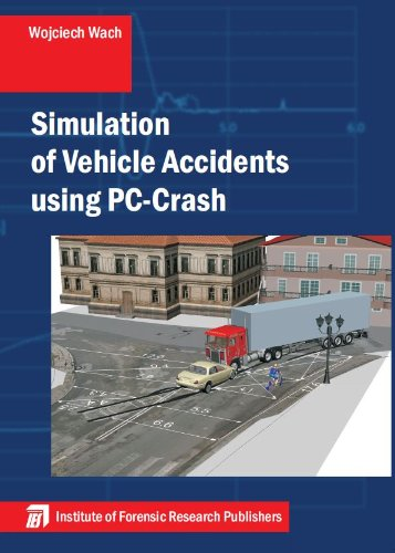 Simulation of Vehicle Accidents using PC-Crash (English Edition)