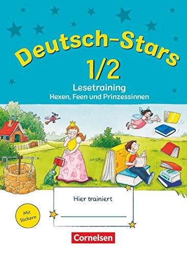 Deutsch-Stars - Allgemeine Ausgabe - 1./2. Schuljahr: Lesetraining - Hexen, Feen und Prinzessinnen - Übungsheft - Mit Lösungen