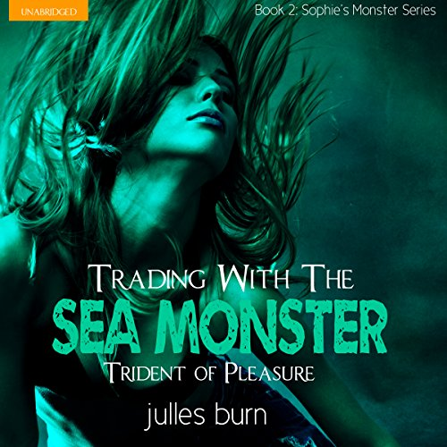 Trading with the Sea Monster: Trident of Pleasure audiobook cover art