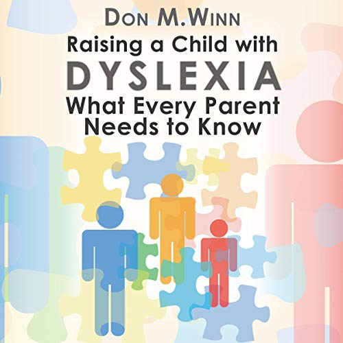 Raising a Child with Dyslexia: What Every Parent Needs to Know audiobook cover art