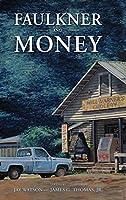 Faulkner and Money (Faulkner and Yoknapatawpha)