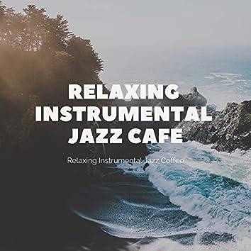 Relaxing Instrumental Jazz Coffee