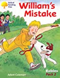 Oxford Reading Tree: Levels 6-10: Robins: William's Mistake: Pack 2