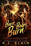 Burn, Baby, Burn: A Magical Romantic Comedy (with a body count)