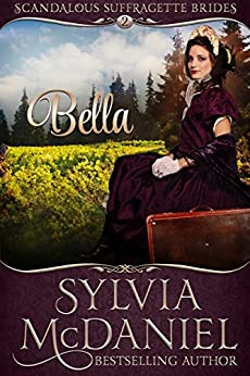 Bella: Sweet Western Historical Romance (Scandalous Suffragettes of the West Book 2) by [Sylvia McDaniel, Tina Winograd]