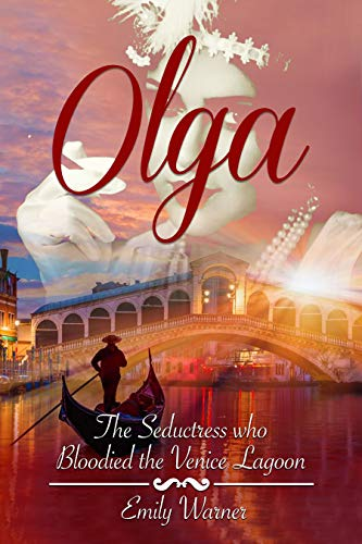 Olga: The Seductress who Bloodied the Venice Lagoon